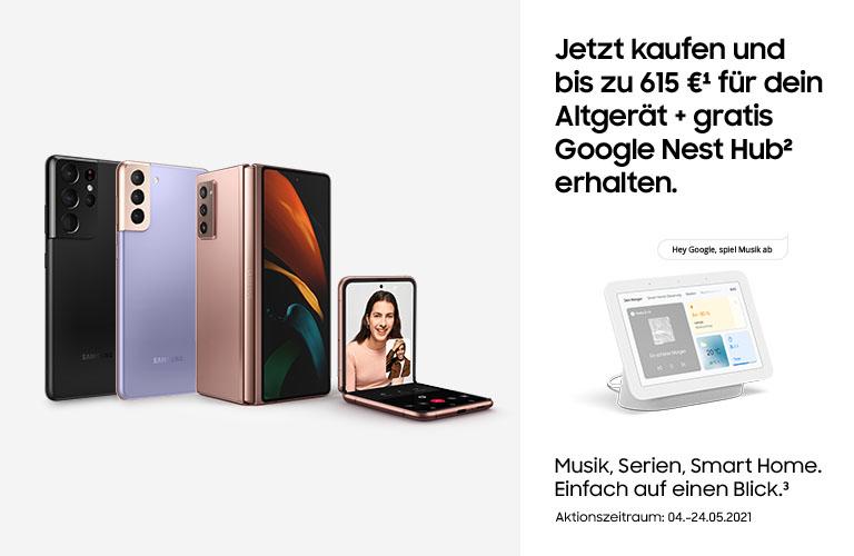 Samsung Aktion 4.5. - 24.5.: Google Nest Hub zu jedem Samsung Galaxy S21 oder Galaxy Z + 150€ Trade In Prämie