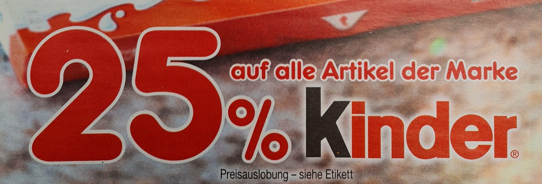 25% auf alle Artikel der Marke KINDER ab 17.05 Netto MD