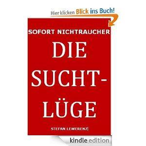 SOFORT NICHTRAUCHER * DIE SUCHTLÜGE [Kindle Edition]         0,00 Euro