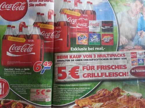 REAL: Beim Kauf von 3 Multipacks (Cola, Fanta, Sprite etc.) 6,49 Euro gibt´s einen 5 Euro Gutschein für 1Kg Grillfleisch