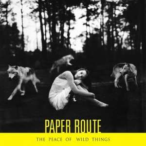 """""""Paper Route"""" The Peace Of Wild Things - Neues MP3-Album kostenlos"""