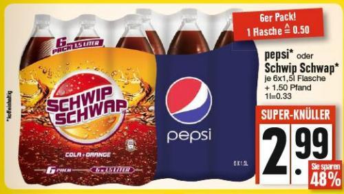 Pepsi oder Schwip Schwap 6x 1,5 l für 2,99 € @ Edeka [0,33 € pro Liter]