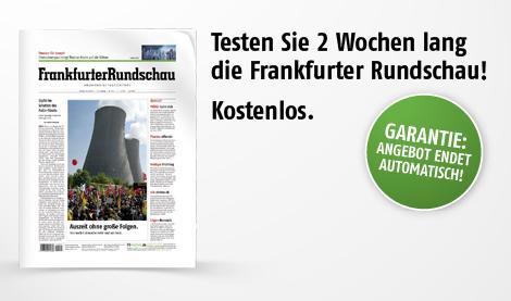 2 Wochen Frankfurter Rundschau kostenlos - endet automatisch!