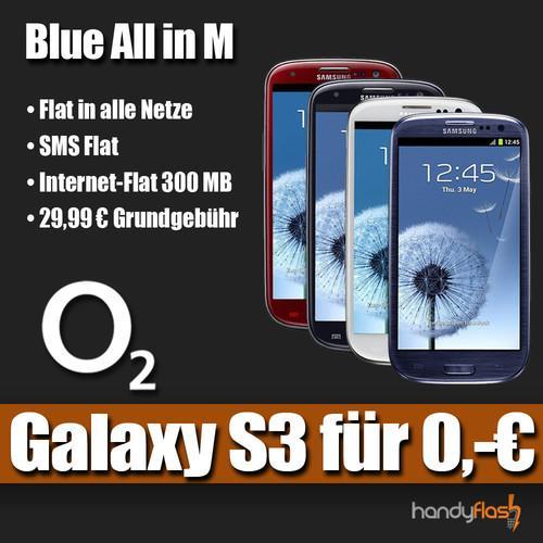 Galaxy S3 i9300 ohne Zuzahlung mit original o2 Blue All in M ( Allnetflat) Vertrag für 29,99€