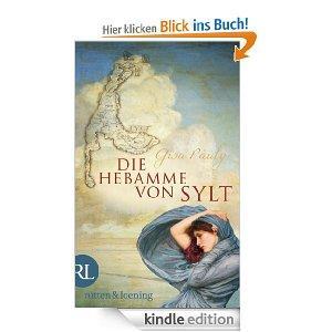 Die Hebamme von Sylt: Historischer Roman [Kindle Edition]