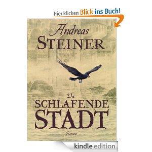 [Kindle] Die schlafende Stadt - Andreas Steiner