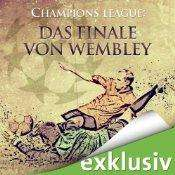 [audible] Champions League: Das Finale von Wembley