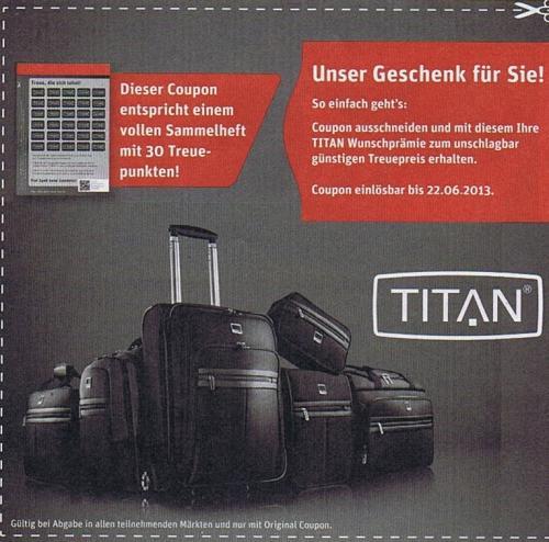 [Lokal REWE] Treuepunkt-Aktion TITAN® Taschen/Koffer mit Gutschein statt Sammelheft bis zu 67% sparen gegenüber UVP