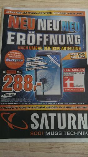 [Lokal] Samsung Galaxy S3 im Saturn Köln Weiden Rhein-Center 06.06.2013