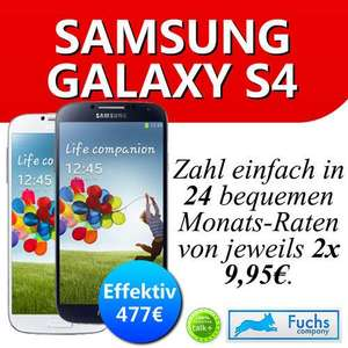 Samsung Galaxy S4 für effektiv 477€ inkl. Versand
