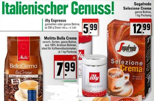 Kaffee günstig, Melitta Bella Crema 7.99 (Bohnen), Illy 6.99 (Bohnen/gemahlen), Segafredo Selezione Crema (Bohnen) 12.99  @ EDEKA