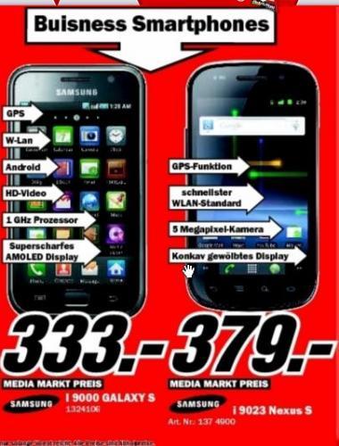 Samsung i9000 Galaxsy S 333€ und i9023 Nexsus S für 379€ @ Media Markt Heppenheim [Nur Lokal oder BW] ?