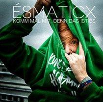 """Kostenlose EP von ÉSMaticx - """"Komm Mal mit, denn das ist És"""""""