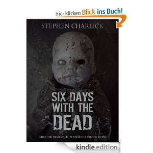 Six days with the Dead (Lanherne Chronicles) [Kindle Edition]
