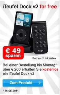 Teufel Gratis Ipod Dock 'iTeufel Dock v2' bei Bestellung ab 200€. Nur bis 16.05.2011. Wert 49€