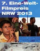 Köln -  Eintritt frei - 7. Eine-Welt-Filmpreis NRW - 20.9..2013 um 19 Uhr