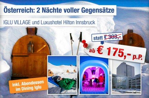 Cold & Hot: Eine Nacht im Iglu! + Eine im Hilton €175/Person statt ca. €276 in Innsbruck