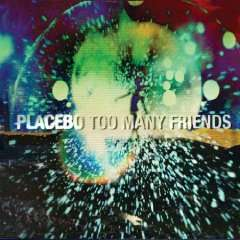 Amazon: gratis Mp 3 - Placebo - Too Many Friends (The Bloody Beetroots Remix)