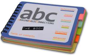 [Indiegogo]  ARDUINO BASIC CONNECTIONS - THE BOOK