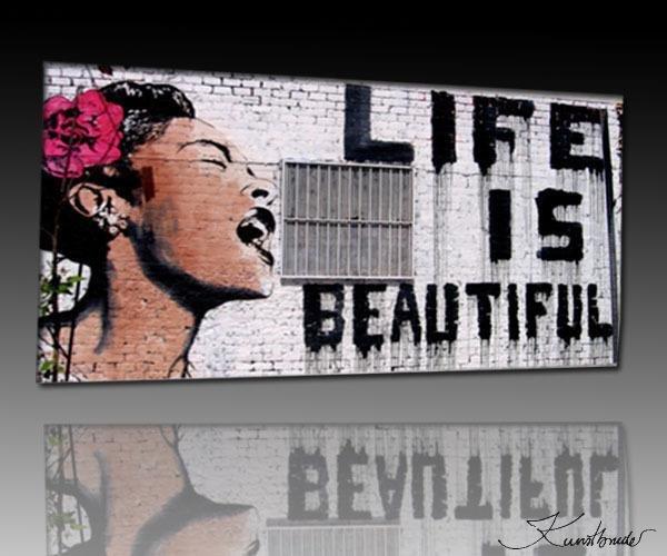 "Life is beautiful - ""Banksy"" Graffiti - Bild auf Leinwand 100x70cm"