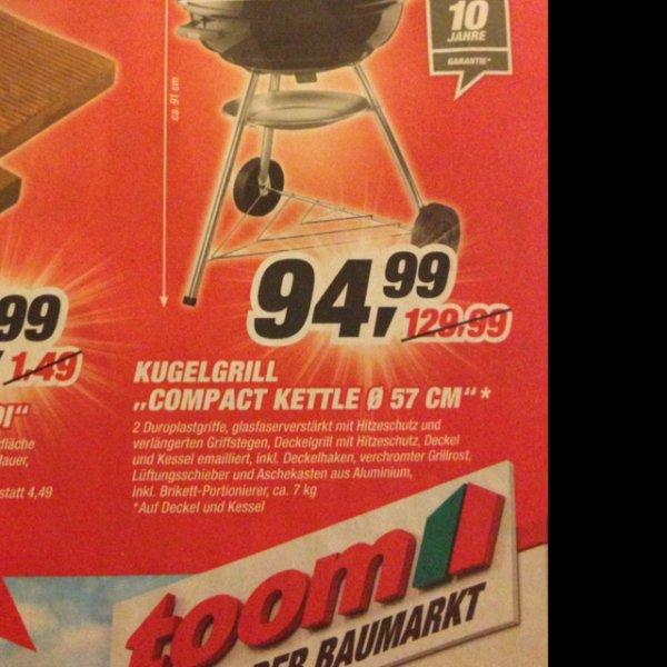 [offline] Weber Compact Kettle 57 cm [Toom Baumarkt][ggf Lokal Bernau]