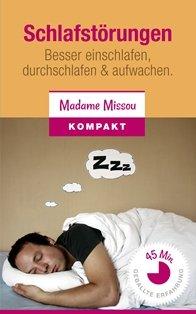 Schlafstörungen - Besser einschlafen, durchschlafen & aufwachen