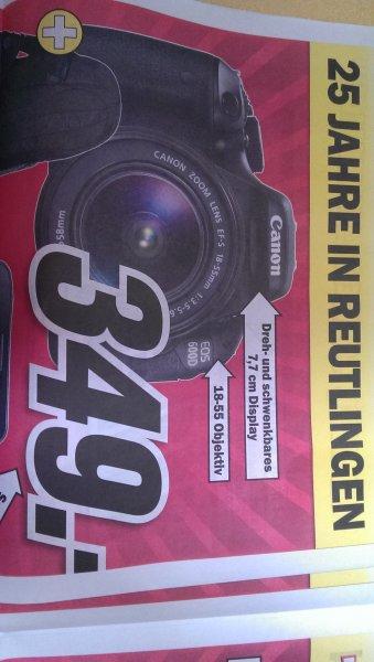 Lokal MediaMarkt Reutlingen Canon EOS 600d + 18-55 (DC) + Tasche 349,-