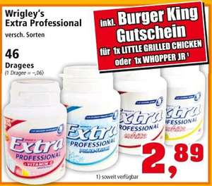 Wrigleys Extra professional 46 Dragees + Burger King-GS Whopper JR. oder Little grilled chicken für 2,89€ bei Thomas Philipps