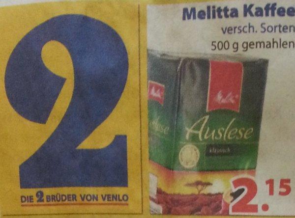 [Lokal] In Venlo (NL) Melitta 500g gemahlen, versch. Sorten für 2,15 bei 2Brüder