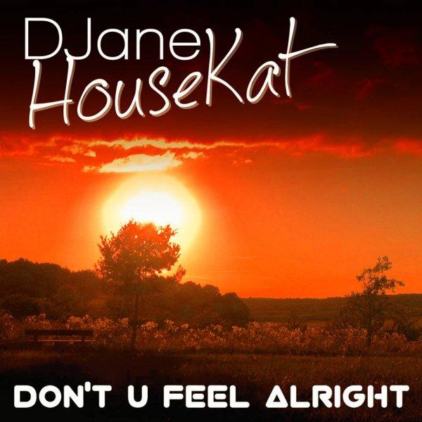 """Charthit """"Don't U Feel Alright"""" von DJane HouseKat nur 69 Cent bei iTunes"""