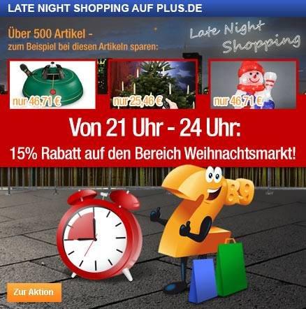 15 % Rabatt auf  Weihnachtsdeko ab 21 Uhr Late Night Shopping bei Plus.de