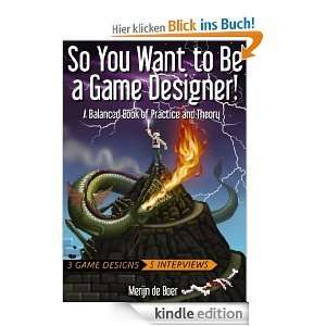 [Kindle ebook] So You Want To Be A Game Designer