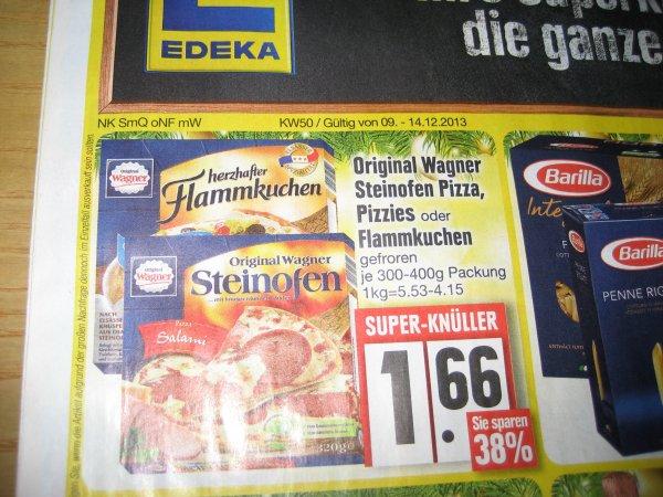 Edeka Wagner Steinofen Pizza / Flammkuchen  1,66 ab Montag 9.12