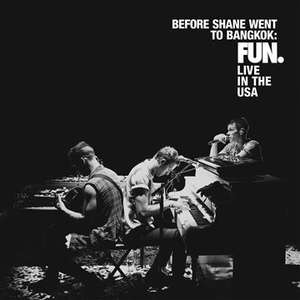[MP3] 'Before Shane Went To Bangkok: FUN. Live In The USA'