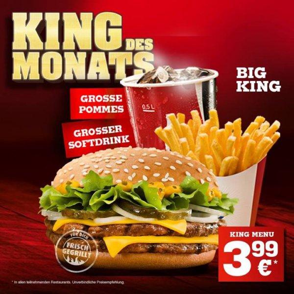 [Burger King] King des Monats ( Big King + große Pommes + großer Softdrink) für 3,99€