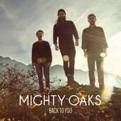 Back To You - Single von Mighty Oaks Gratis @iTunes