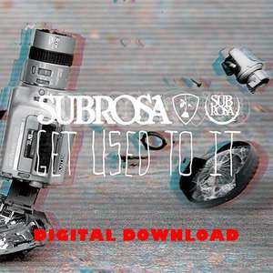Subrosa Get Used To It Film Download