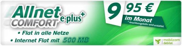 eplus Comfort Allnet Allnet + Internet Flat nur eff. 9,95€ im Monat