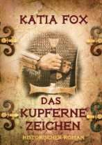 [Kindle Edition] Das Kupferne Zeichen (Bestseller - Historischer Roman) 4 Sterne bei 112 Amazon Bewertungen
