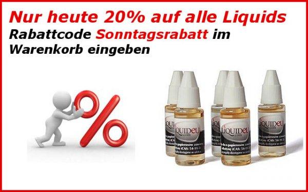 NUR HEUTE 20% auf alle Liquids Rabattcode: Sonnatgsrabatt NUR HEUTE