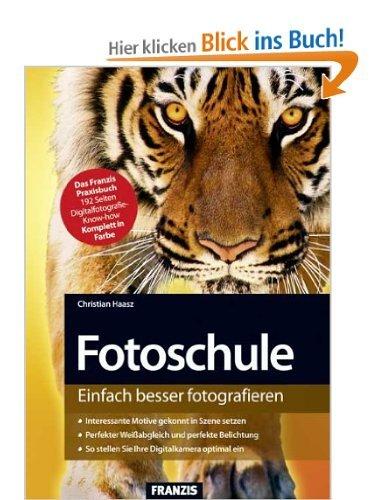 Fotoschule -  Einfach besser fotografieren - Ebook
