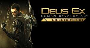 [Steam] Deus Ex : Human Revolution - Director's Cut 4,99€   (Deus Ex: Teil 1 + 2 für je 1,74€)
