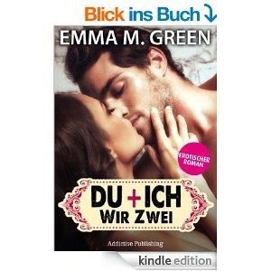 Du + Ich: Wir Zwei, 1 (Erotischer Roman) [Kindle Edition] und weitere .......