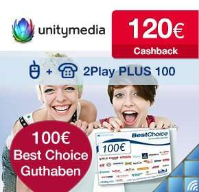 Wieder da! Unitymedia mit 120€ Cashback + 100€ Gutschein (BestChoice) für 2play PLUS 100