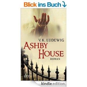 Ashby House: Roman [Kindle Edition]
