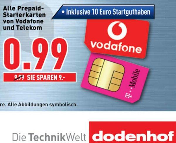 (Lokal Dodenhof bei Bremen) Alle Prepaid - Starterkarten von Telekom und Vodafone für 0,99 €, inklusive 10, - € Startguthaben.