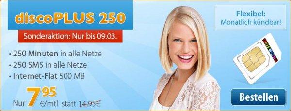 discoPLUS 250,250 Frei-Minuten+250 Frei-SMS+Internet-Flat 500 MB 7,95€ (monatlich kündbar) Aktion gilt bis 9.3