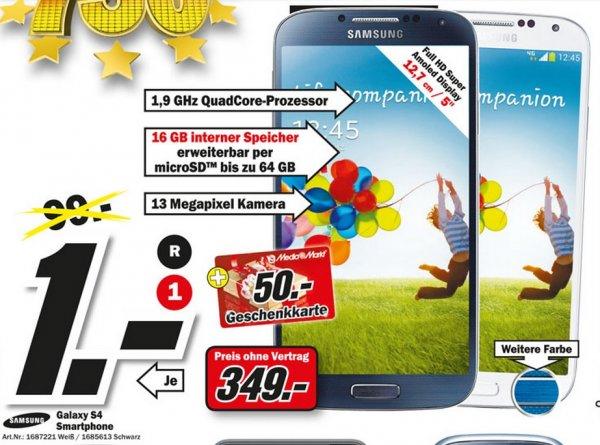 Samsung Galaxy S4 16GB für 349€ oder 50€ Gutschein mit Vertrag  Lokal [Mediamarkt Stuttgart]