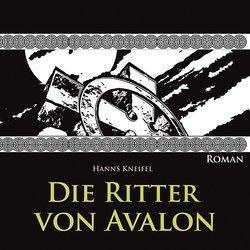 Hanns Kneifel - Die Ritter von Avalon (Hörbuch, 21:44h) bei www.sofort-portale.de