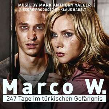 Marco W. - 247 Tage im türkischen Gefängnis (Mark Anthony Yaeger, Soundtrack)